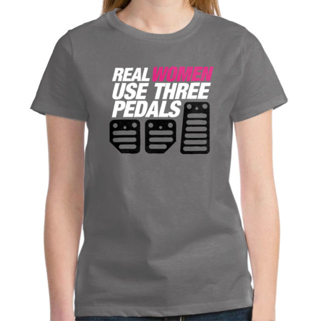 Real Women Use Three Pedals Gray Jdm Tuner T Shirt