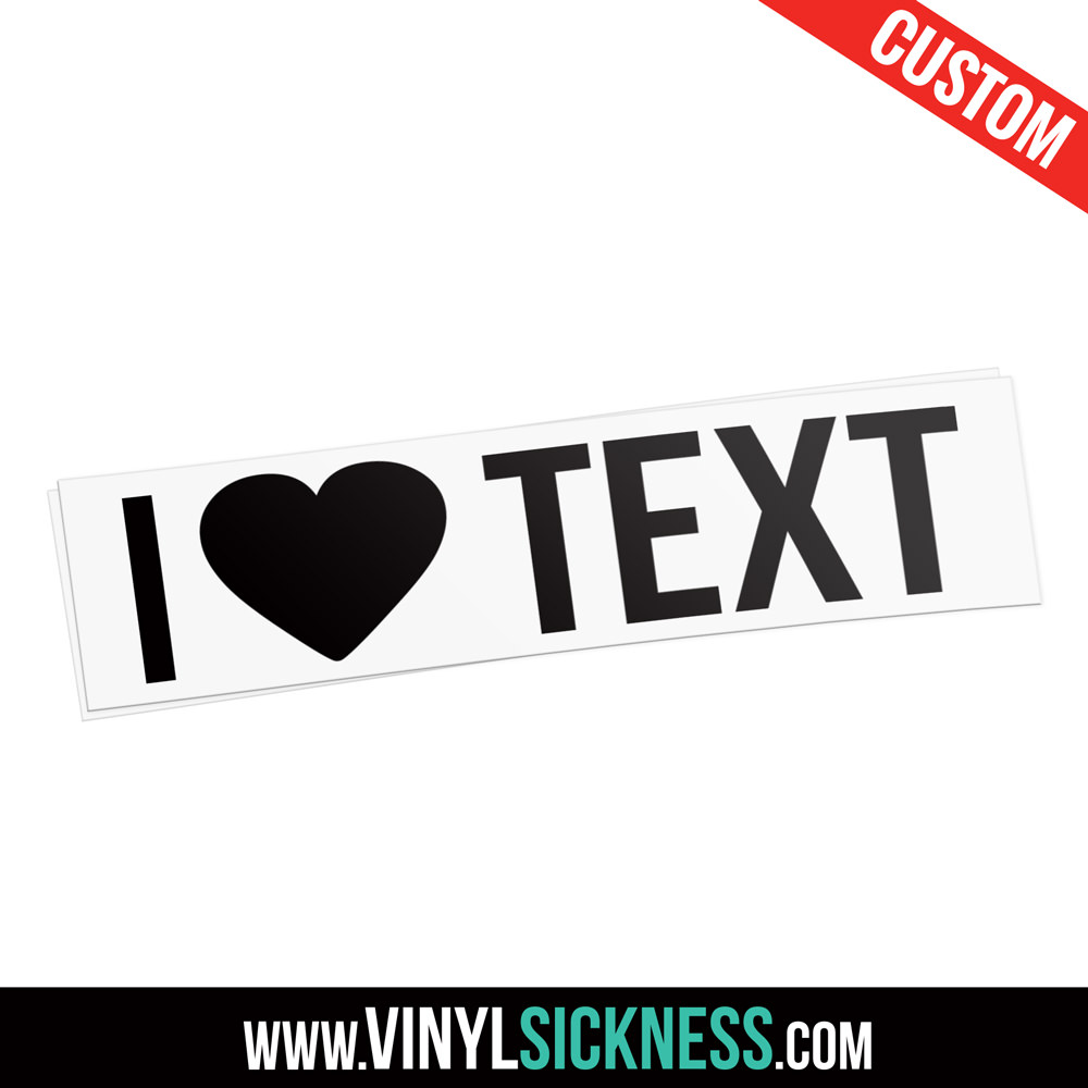 Custom I Heart Text Decal Stickers Banner Vinyl